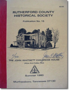 Publication 15: John W. Childress Home (1847), Whigs in Rutherford Co. (1835-1845). (Please add shipping of $5.00)